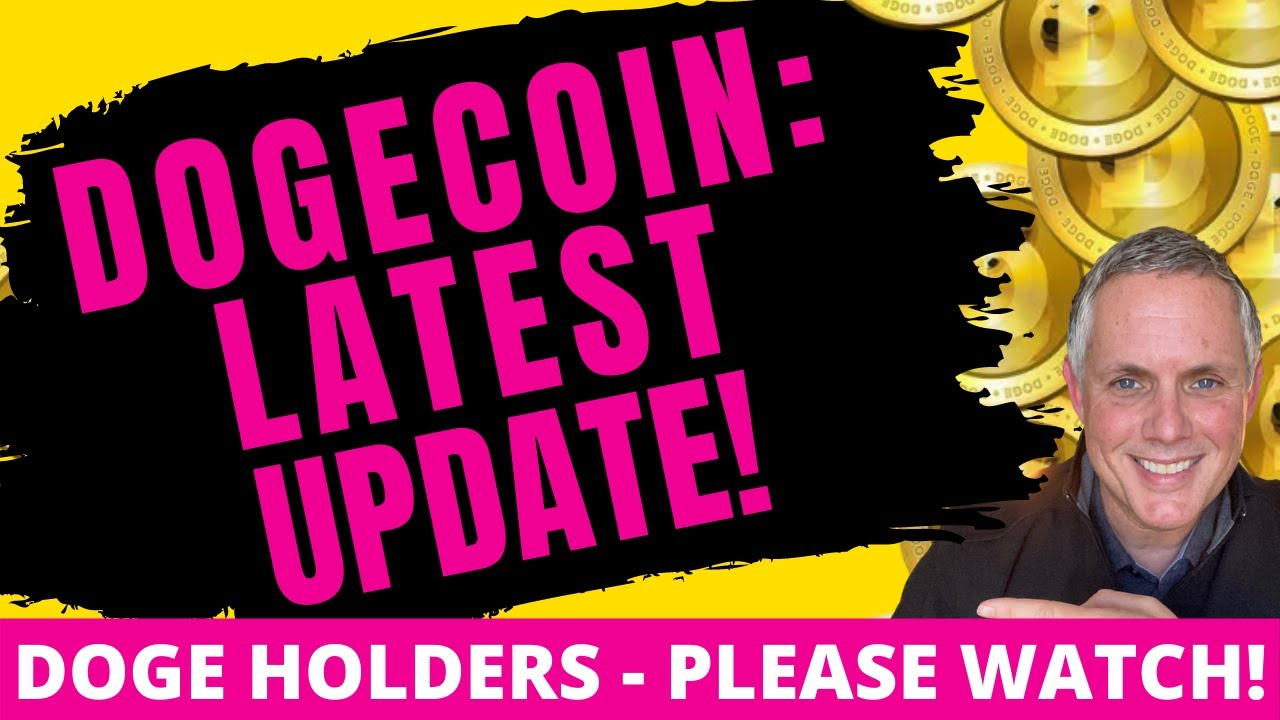 DOGECOIN LATEST UPDATE! DOGECOIN HOLDERS - YOU NEED TO SEE ...
